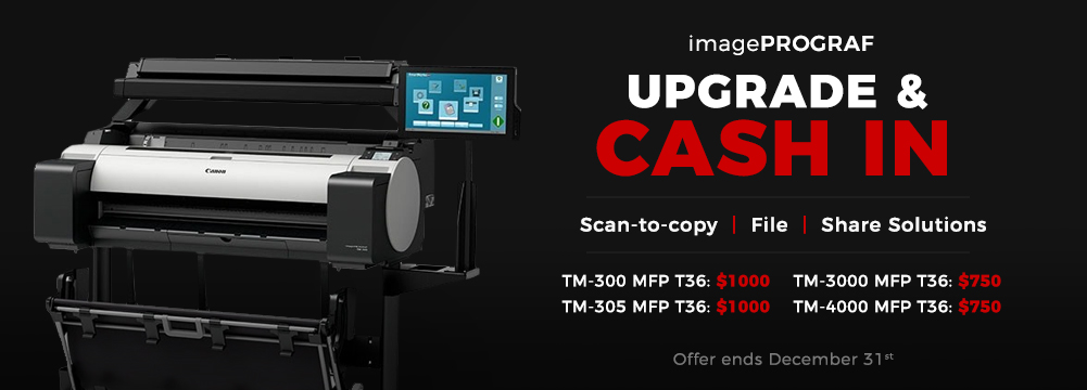 imagePROGRAF Upgrade Rebate Special To Save Up T0 $1000